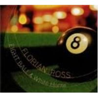 Florian Ross - Eight Ball And White Horse (Music CD)