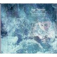 Inge Thomson - Da Fishing Hands (Music CD)