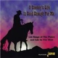 Various Artists - Cowboys Life Is Good Enough For Me, A
