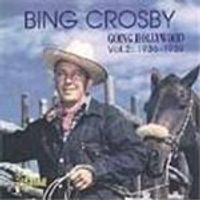 Bing Crosby - Going Hollywood Vol.2
