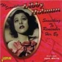 Libby Holman - Scandalous Libby Holman, The (Something To Remember Her By)