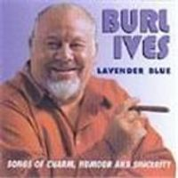 Burl Ives - Lavender Blue (Songs Of Charm Humour & Sincerity)