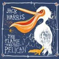 Jack Harris - Flame & The Pelican (Music CD)
