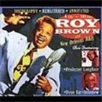 Roy Brown - Roy Brown And New Orleans R&B [Remastered]