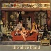 Alice Band - Love Junk Store, The