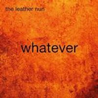 Leather Nun - Whatever (Music CD)
