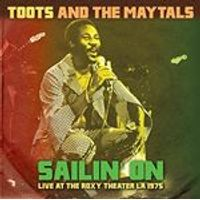 Toots & the Maytals - Sailin On (Live at the Roxy Theater, LA, 1975/Live Recording) (Music CD)