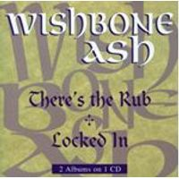 Wishbone Ash - Theres The Rub/Locked In (Music CD)