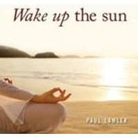 Paul Lawler - Wake Up the Sun (Music CD)