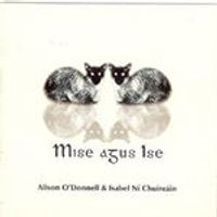 Alison ODonnell & Isabel Ni Chuireain - Mise Agus Ise