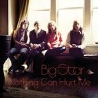 Big Star - Nothing Can Hurt Me (Music CD)