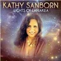 Kathy Sanborn - Lights of Laniakea (Music CD)