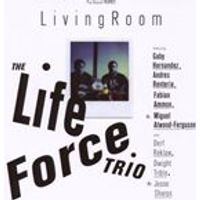 Life Force Trio - Living Room