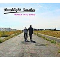 Porchlight Smoker - Water Into Sand (Music CD)