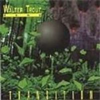 Walter Trout Band - Transition