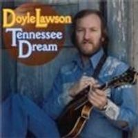 Doyle Lawson - Tennessee Dream