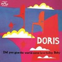 Doris - Did You Give The World Some Love Today, Baby? (Music CD)