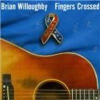 Brian Willoughby - Fingers Crossed
