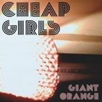 Cheap Girls - Giant Orange (Music CD)