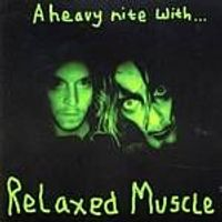 Relaxed Muscle - A Heavy Night With (Music CD)