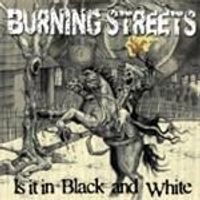 Burning Streets - Is It In Black And White (Music CD)