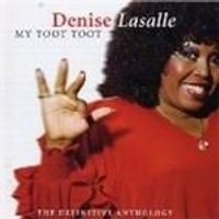 DENISE LASALLE - My Toot Toot (An Anthology)