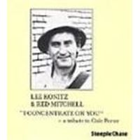Lee Konitz/Red Mitchell - I Concentrate On You
