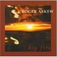 Roger Askew - Big Fire