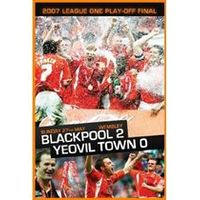 2007 League 1 Playoff Final Blackpool 2 Yeovil Town 0