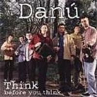 Danu - Think Before You Think