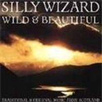 Silly Wizard - Wild And Beautiful