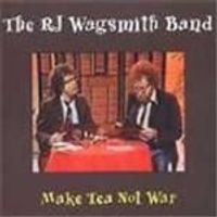 RJ Wagsmith Band - Make Tea Not War