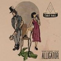 Dave Ball - Dont Forget Your Alligator (Music CD)