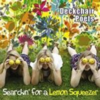 Deckchair Poets - Searchin for a Lemon Squeezer (Music CD)