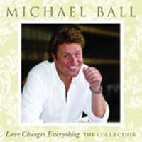 Michael Ball - Love Changes Everything: The Collection (Music CD)