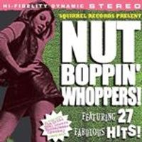 Various Artists - NUT BOPPINWHOPPERS