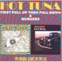 Hot Tuna - First Pull Up Then Pull Down/Burgers (Music CD)