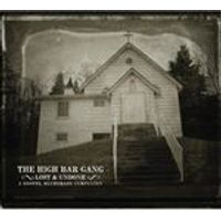 The High Bar Gang - Lost And Undone: A Gospel Bluegrass Companion (Music CD)