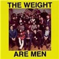 Weight (The) - Weight Are Men (Music CD)