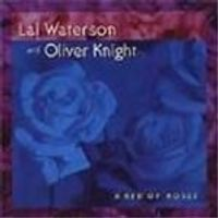 Lal Waterson/Oliver Knight - Bed Of Roses, A