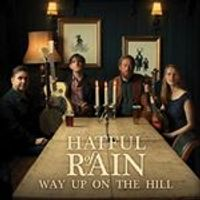 Hatful of Rain - Way Up on the Hill (Music CD)