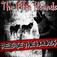 Filth Hounds (The) - Release the Hounds (Music CD)