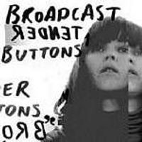 Broadcast - Tender Buttons (Music CD)
