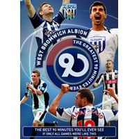 West Bromwich Albion - The Greatest 90 Minutes Ever!