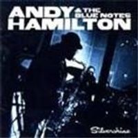 Andy Hamilton & The Blue Notes - Silvershine