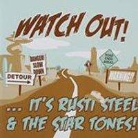 Rusti Steel & the Star Tones - Watch Out! (Music CD)