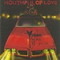 Young Heart Attack - Mouthful Of Love (Music CD)