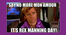 How To Celebrate Rex Manning Day!