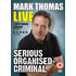 Mark Thomas - Serious Organised Criminal