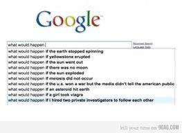 Recherche Google : What would happen